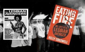 Eating Fire, my life as an lesbian avenger de Kelly Cogswell . Article à lire sur Komitid